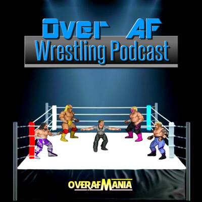 Over Af Wrestling Podcast