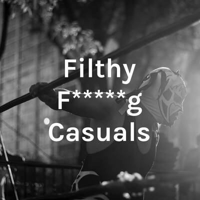 Filthy F*****g Casuals