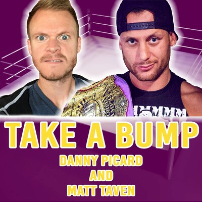 TAKE A BUMP with Danny Picard and Matt Taven