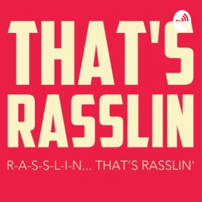 That's Rasslin