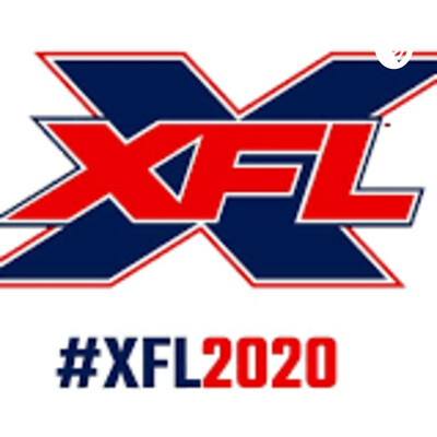 This is the XFL 2020 Podcast!!!