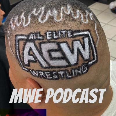 Moe & Wrestling Hair Guy AEW Podcast