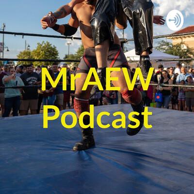 MrAEW Podcast