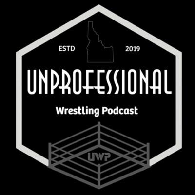 Unprofessional Wrestling Podcast
