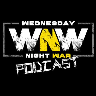 Wednesday Night War Podcast