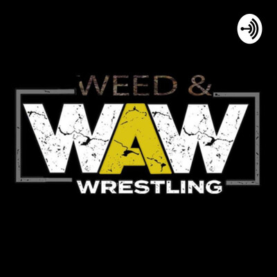 Weed Nd Wrasslin