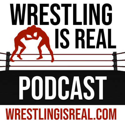 Wrestling Is Real Wrestling Podcast