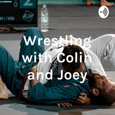 Wrestling with Colin and Joey