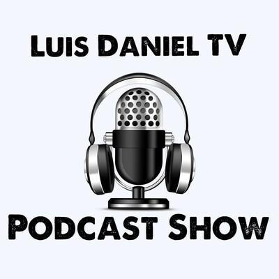 Luis Daniel TV Podcast's show