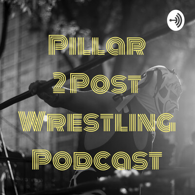 Pillar 2 Post Wrestling Podcast