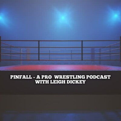 Pinfall - A Pro Wrestling Podcast