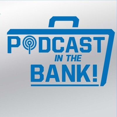 Podcast In The Bank