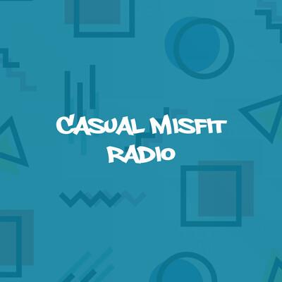 Casual Misfit Radio