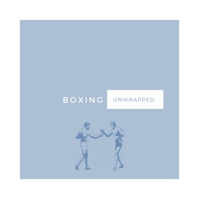 Boxing Unwrapped | A Funny Boxing Podcast |
