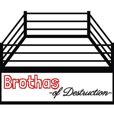 Brothas of Destruction Podcast