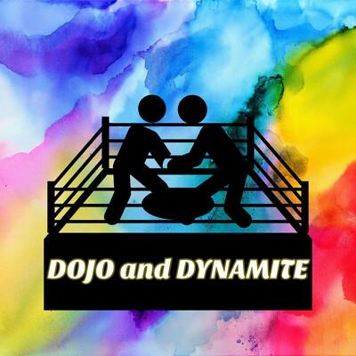 DOJO and DYNAMITE