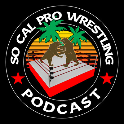 So Cal Pro Wrestling Podcast