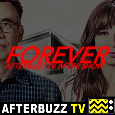 Forever Reviews & After Show - AfterBuzz TV