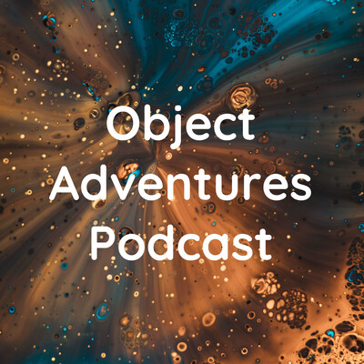 Object Adventures Podcast