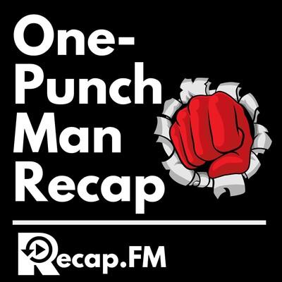 One-Punch Man Recap