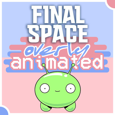 Overly Animated Final Space Podcasts