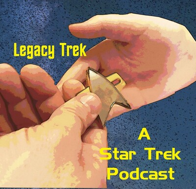 Legacy Trek: A Star Trek Podcast