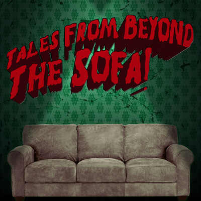 Tales From Beyond the Sofa