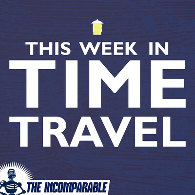 This Week in Time Travel