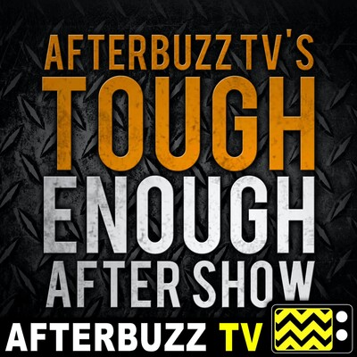 Tough Enough Reviews and After Show - AfterBuzz TV