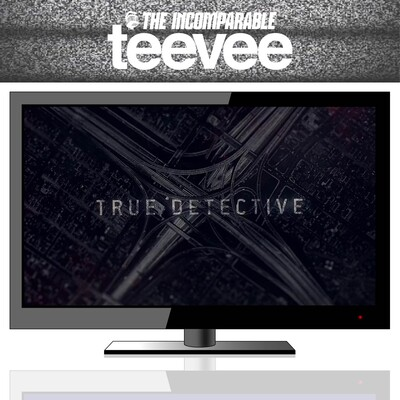 True Detective (from TeeVee)