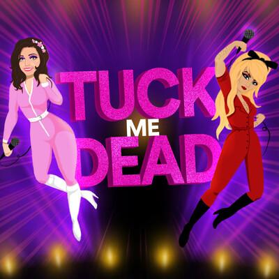 Tuck Me Dead