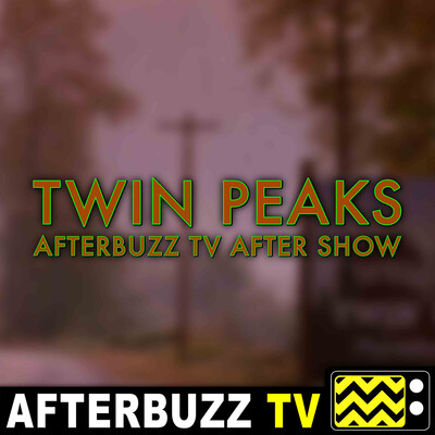 Twin Peaks Reviews and After Show - AfterBuzz TV