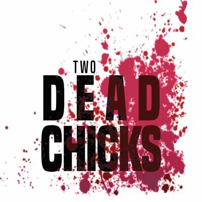 Two Dead Chicks   A Walking Dead Podcast