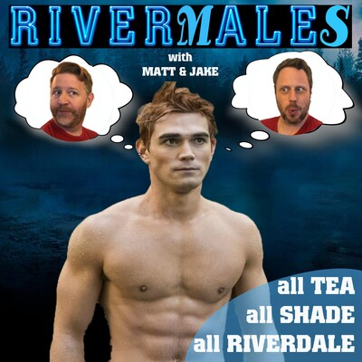 RiverMales: All Tea, All Shade, All Riverdale