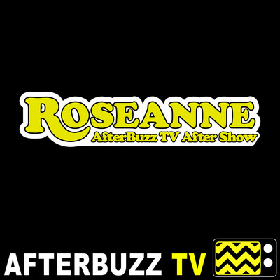 Roseanne Reviews and After Show - AfterBuzz TV