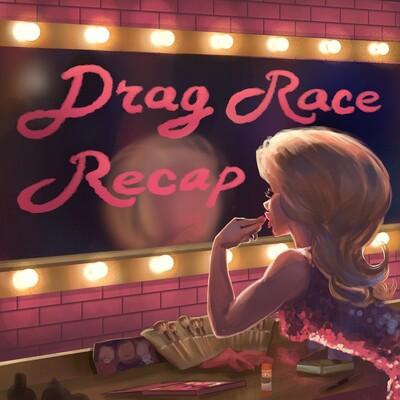 RuPaul's Drag Race Recap