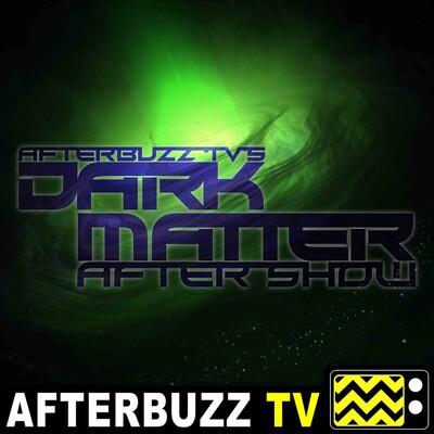 Dark Matter Reviews and After Show - AfterBuzz TV