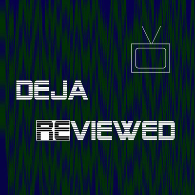Deja Reviewed