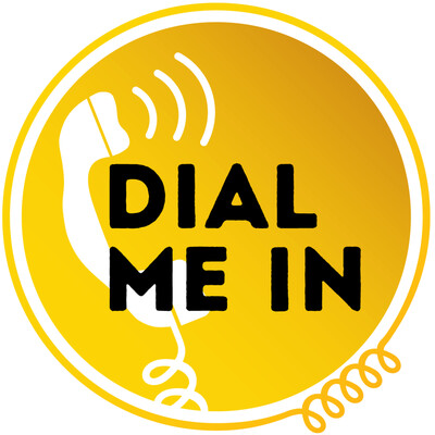 Dial Me In