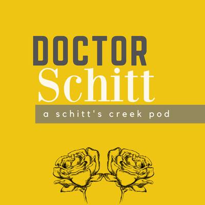 Doctor Schitt Podcast