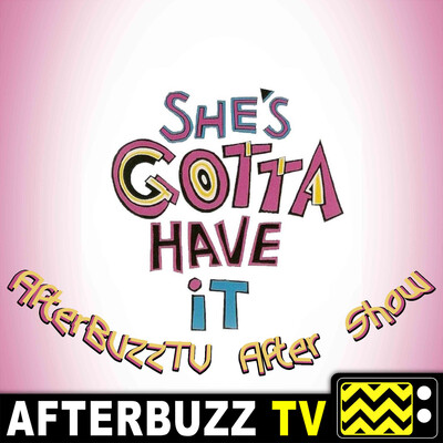 She's Gotta Have It Reviews and After Show - AfterBuzz TV