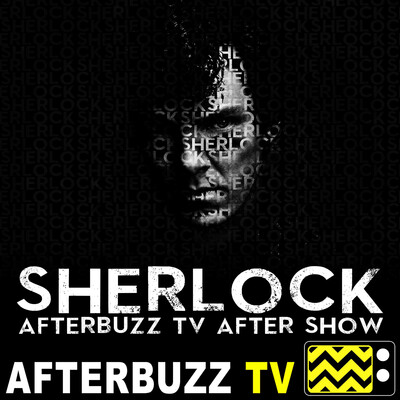 Sherlock Reviews and After Show - AfterBuzz TV