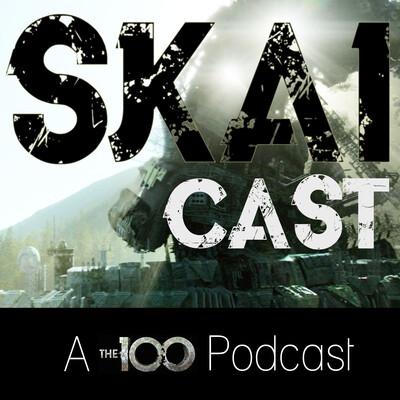 SkaiCast: The 100 Podcast
