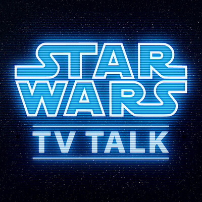 Star Wars TV Talk