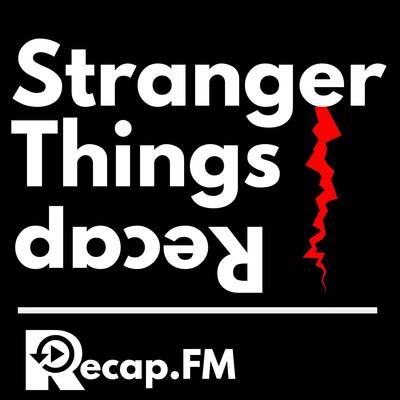 Stranger Things Recap