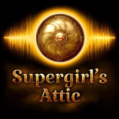 Supergirl's Attic