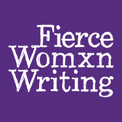 Fierce Womxn Writing - Inspiring You to Write More