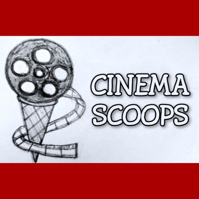 Cinema Scoops