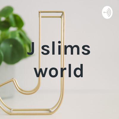 J slims world