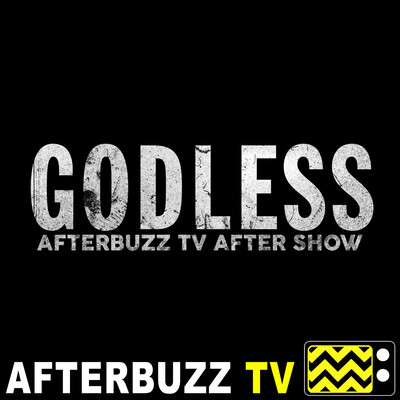 Godless Reviews and After Show - AfterBuzz TV